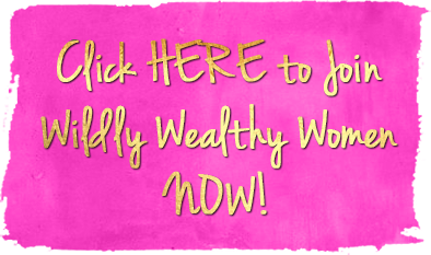 Join Wildly Wealthy Women