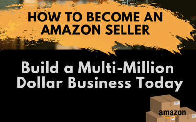 How to Become an Amazon Seller and Build a Multi-Million Dollar Business
