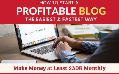 How to Start a Profitable BLOG the Easiest & Fastest Way. The Best Method to Make Money Blogging at least $30K Per Month