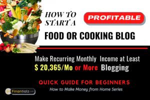 How to Start a Profitable Recipe, Food & Cooking Blog and Make Money up to 6-7 Figures