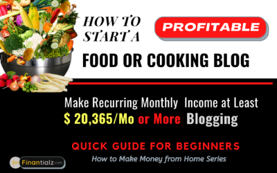 How to Start a Recipe & FOOD BLOG & Make Money from Home at Least $20,365 Monthly [Case Study]