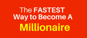 The Fastest Way to Become a Millionaire Online